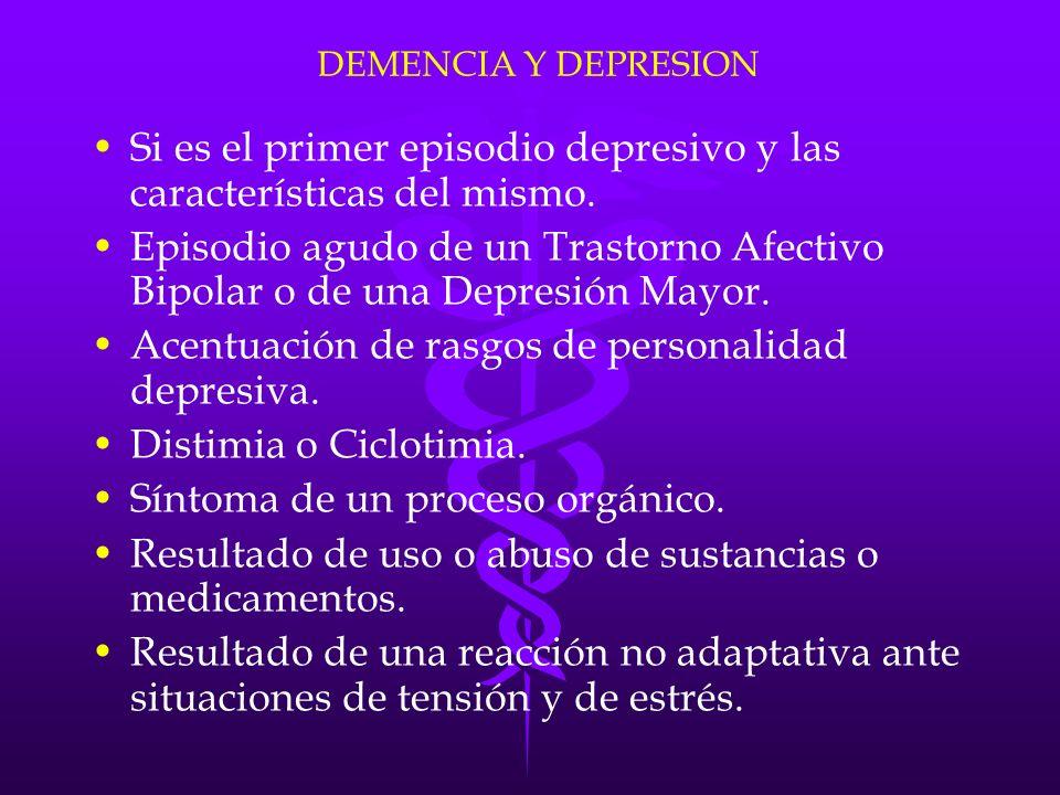 Si es el primer episodio depresivo y las características del mismo.