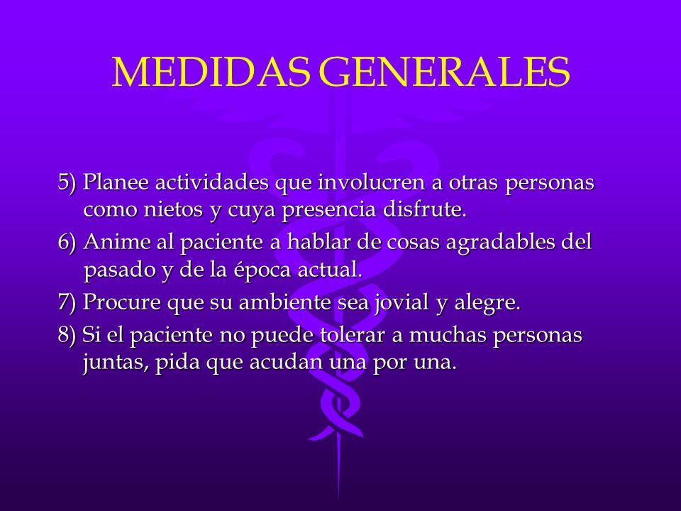 MEDIDAS GENERALES 5) Planee actividades que involucren a otras personas como nietos y cuya presencia disfrute.