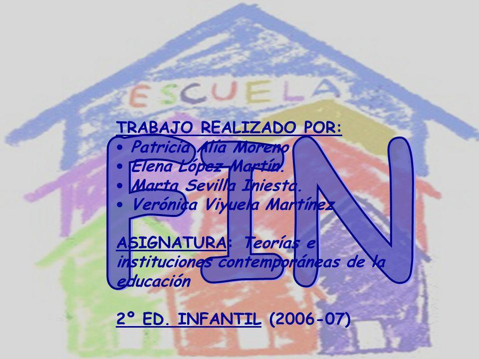 FIN TRABAJO REALIZADO POR: Patricia Alía Moreno Elena López Martín.
