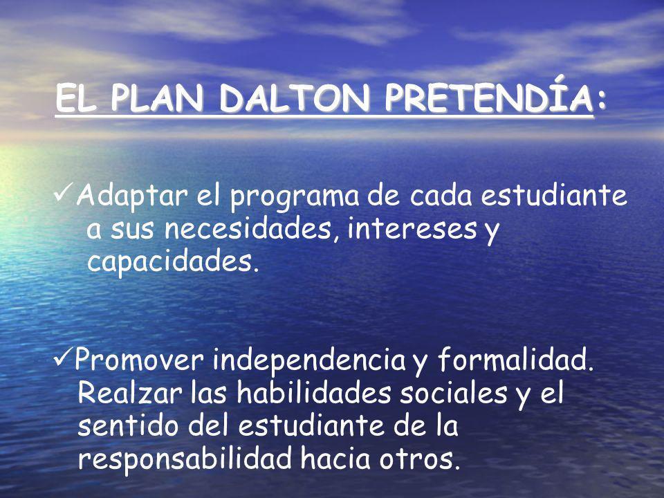 EL PLAN DALTON PRETENDÍA: