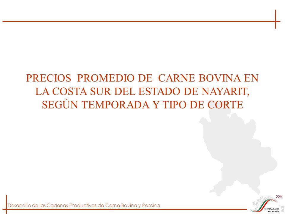 PRECIOS PROMEDIO DE CARNE BOVINA EN LA COSTA SUR DEL ESTADO DE NAYARIT, SEGÚN TEMPORADA Y TIPO DE CORTE