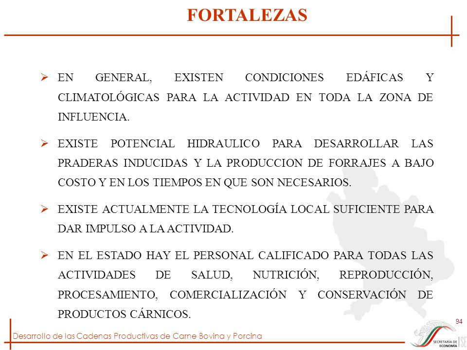 FORTALEZAS EN GENERAL, EXISTEN CONDICIONES EDÁFICAS Y CLIMATOLÓGICAS PARA LA ACTIVIDAD EN TODA LA ZONA DE INFLUENCIA.