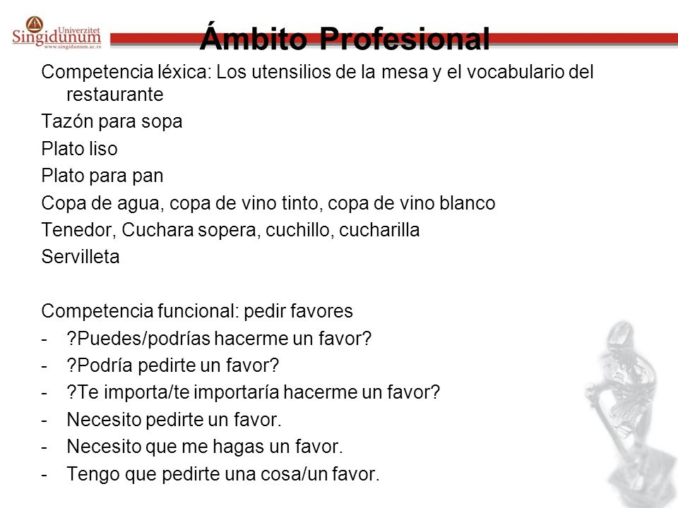 Ámbito ProfesionalCompetencia léxica: Los utensilios de la mesa y el vocabulario del restaurante. Tazón para sopa.