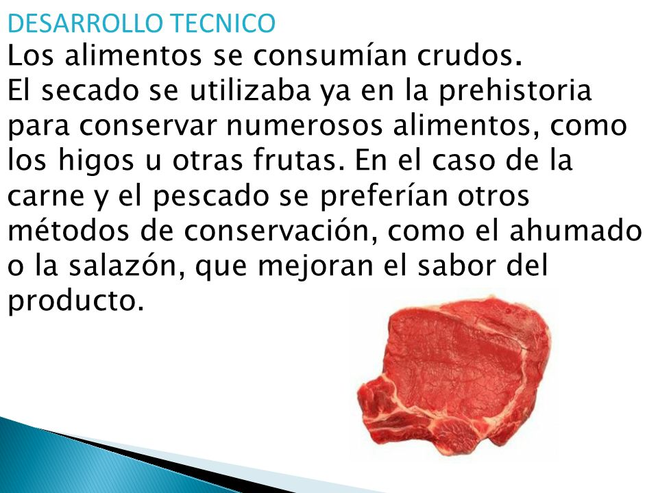 DESARROLLO TECNICO Los alimentos se consumían crudos.