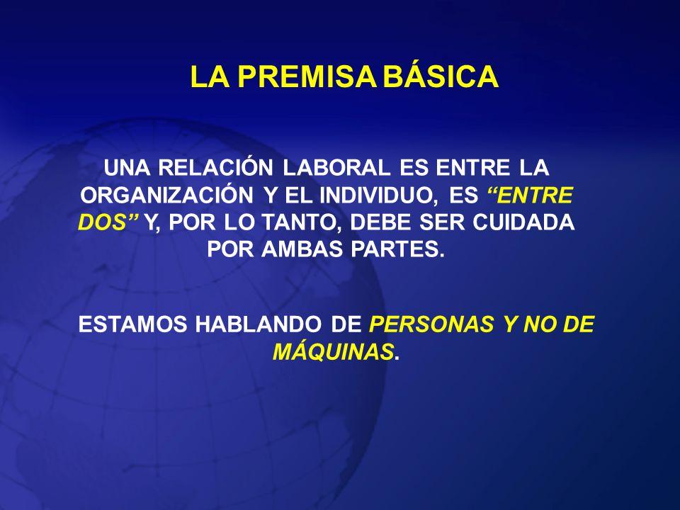 ESTAMOS HABLANDO DE PERSONAS Y NO DE MÁQUINAS.