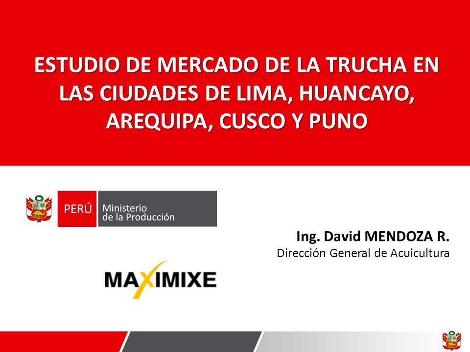ESTUDIO DE MERCADO DE LA TRUCHA EN LAS CIUDADES DE LIMA, HUANCAYO, AREQUIPA, CUSCO Y PUNO