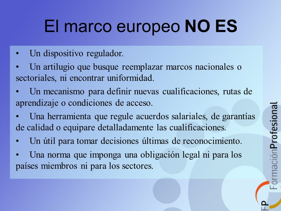 El marco europeo NO ES Un dispositivo regulador.