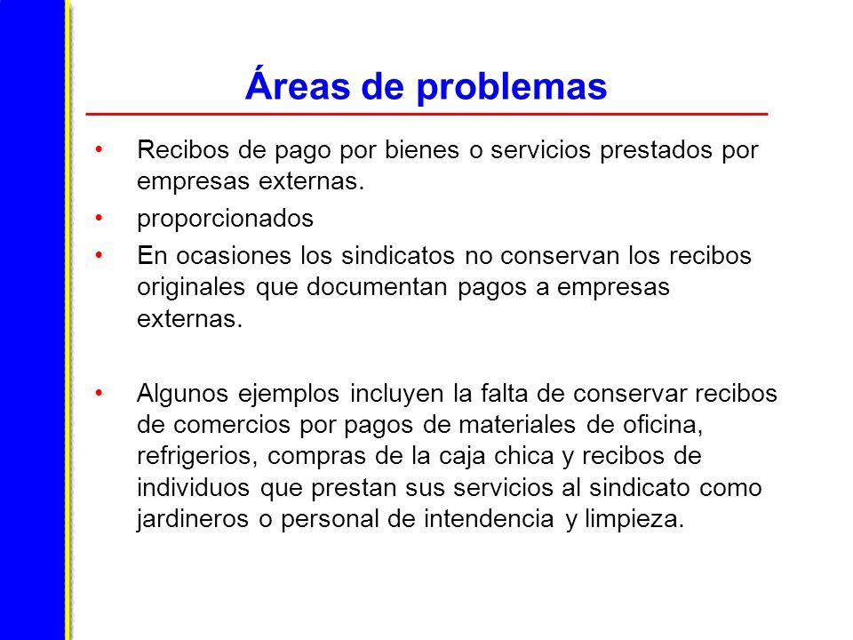 Áreas de problemas Recibos de pago por bienes o servicios prestados por empresas externas. proporcionados.