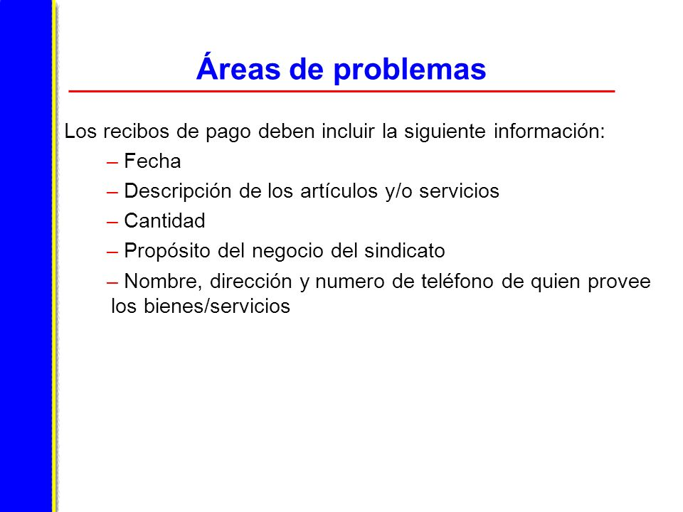 Áreas de problemas Los recibos de pago deben incluir la siguiente información: Fecha. Descripción de los artículos y/o servicios.