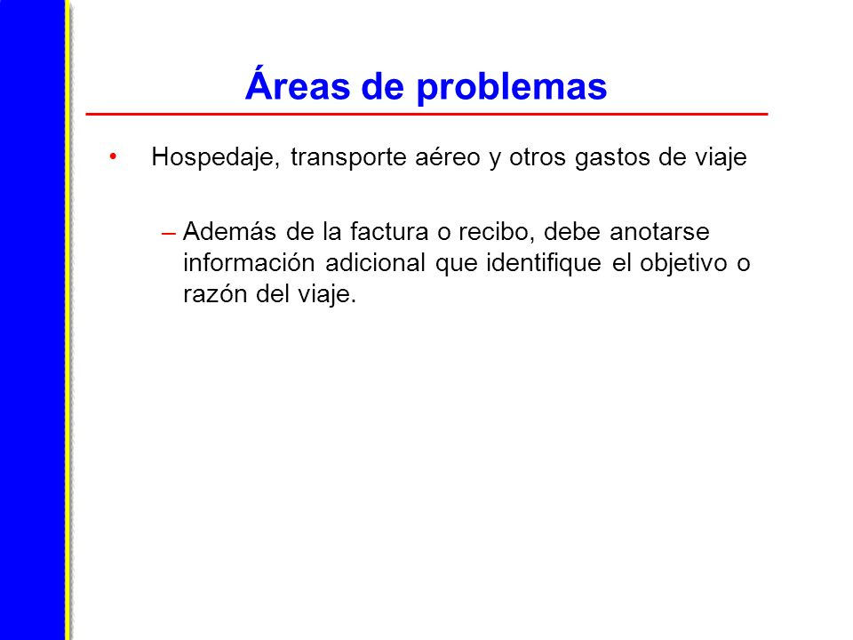 Áreas de problemas Hospedaje, transporte aéreo y otros gastos de viaje