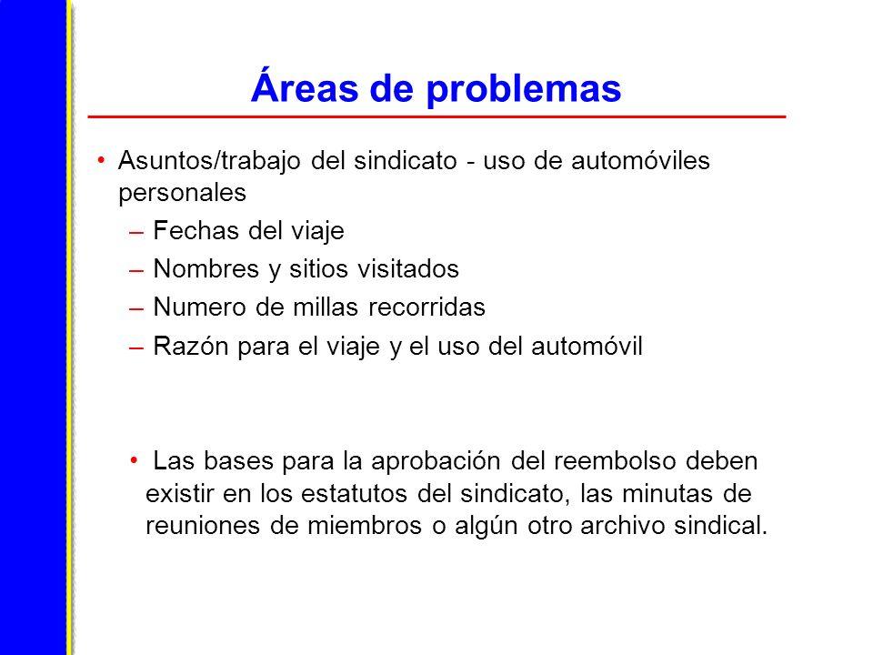 Áreas de problemas Asuntos/trabajo del sindicato - uso de automóviles personales. Fechas del viaje.