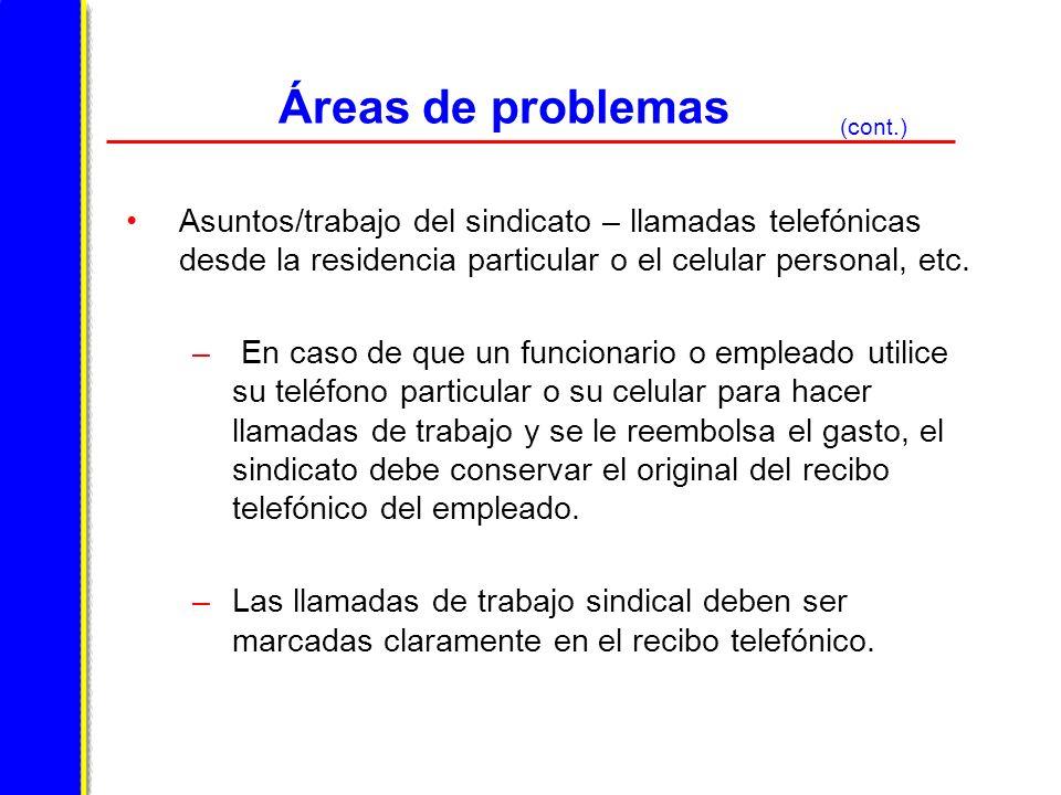 Áreas de problemas (cont.) Asuntos/trabajo del sindicato – llamadas telefónicas desde la residencia particular o el celular personal, etc.