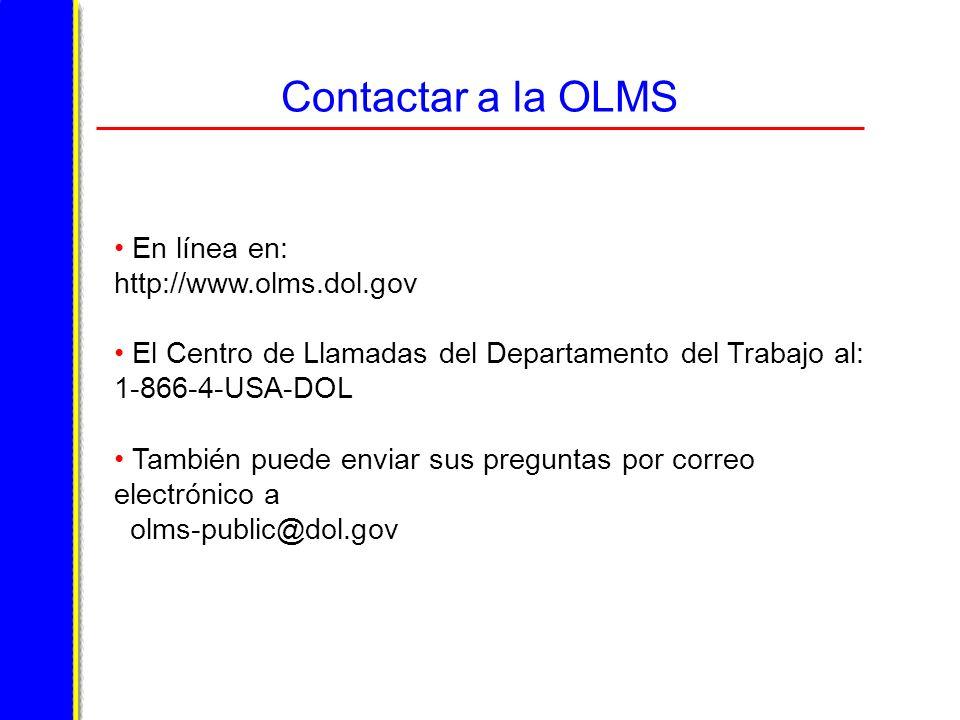 Contactar a la OLMS En línea en: http://www.olms.dol.gov