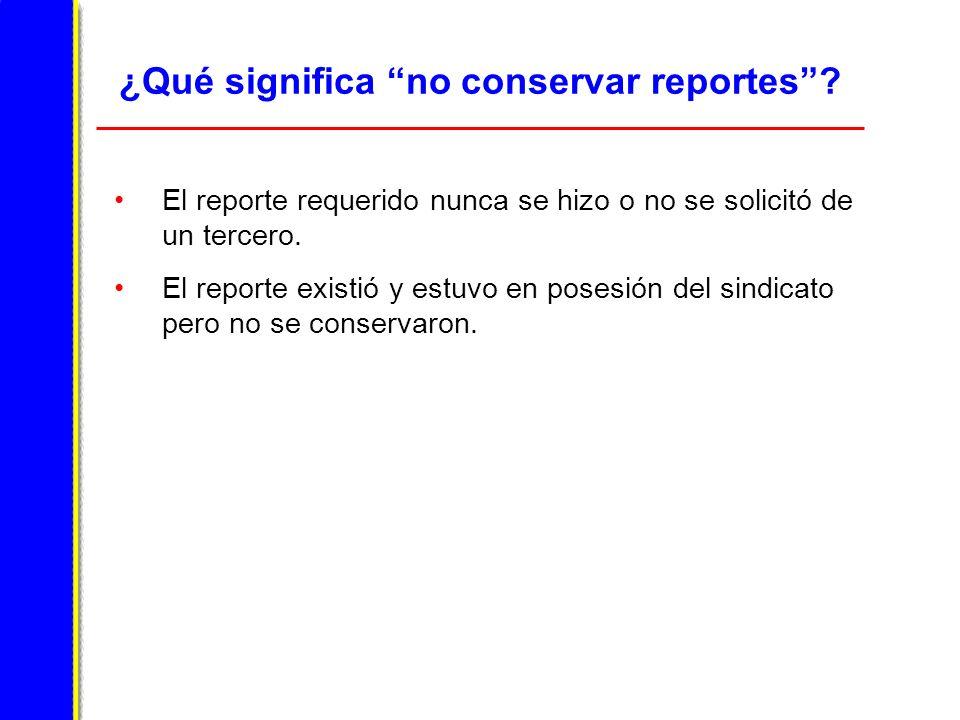 ¿Qué significa no conservar reportes