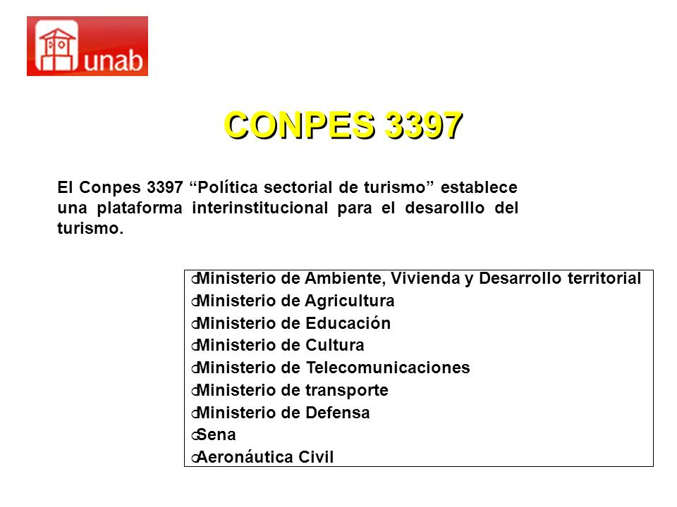 CONPES 3397 El Conpes 3397 Política sectorial de turismo establece una plataforma interinstitucional para el desarolllo del turismo.