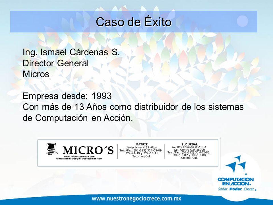 Caso de Éxito Ing. Ismael Cárdenas S. Director General Micros