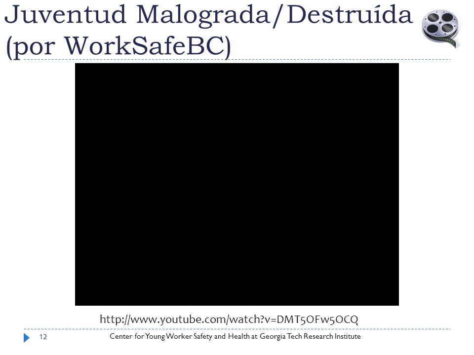 Juventud Malograda/Destruída (por WorkSafeBC)