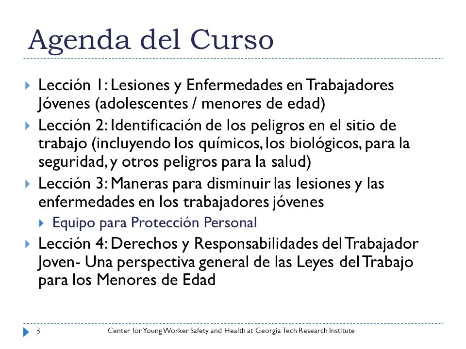 Agenda del CursoLección 1: Lesiones y Enfermedades en Trabajadores Jóvenes (adolescentes / menores de edad)
