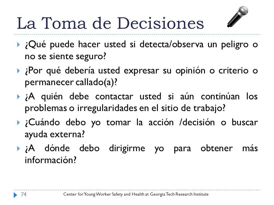 La Toma de Decisiones ¿Qué puede hacer usted si detecta/observa un peligro o no se siente seguro