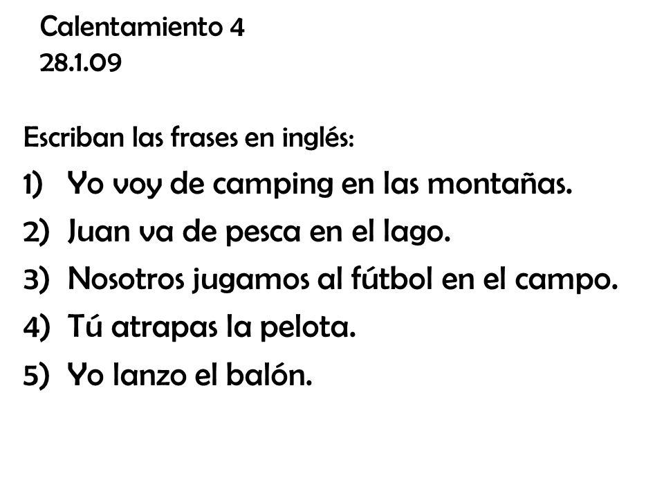 Yo voy de camping en las montañas. Juan va de pesca en el lago.