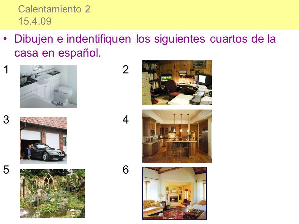 Dibujen e indentifiquen los siguientes cuartos de la casa en español.