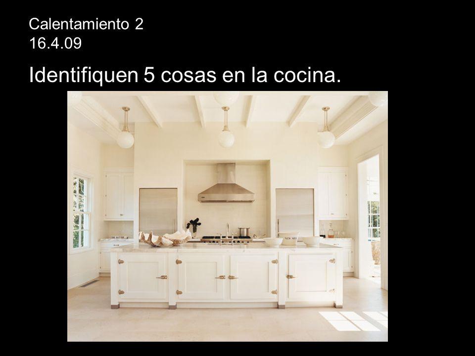 Identifiquen 5 cosas en la cocina.