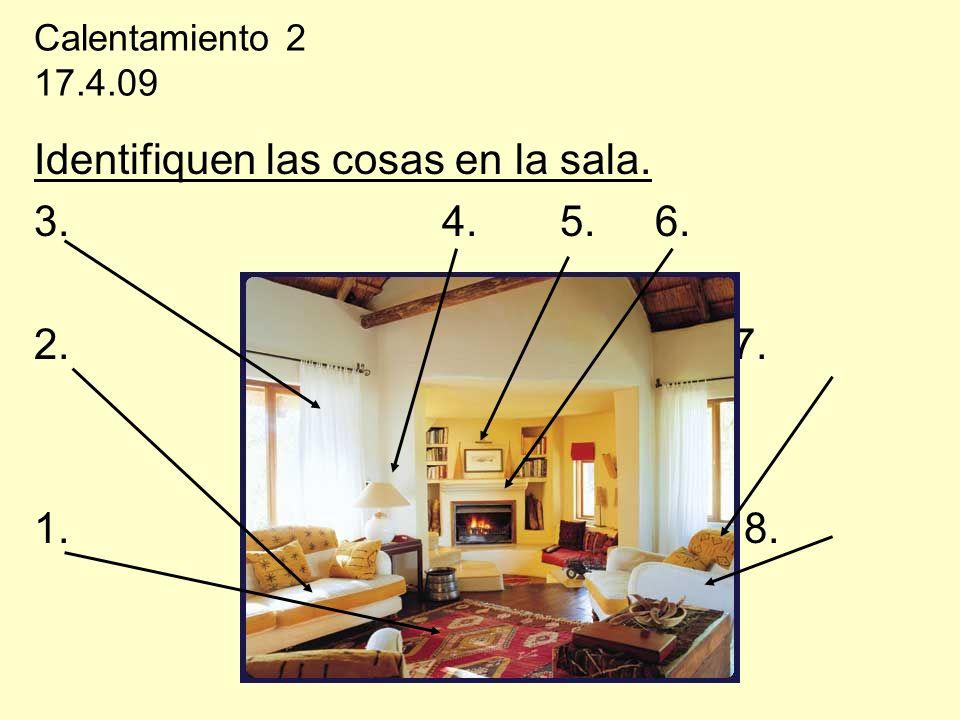 Identifiquen las cosas en la sala. 3. 4. 5. 6. 2. 7.