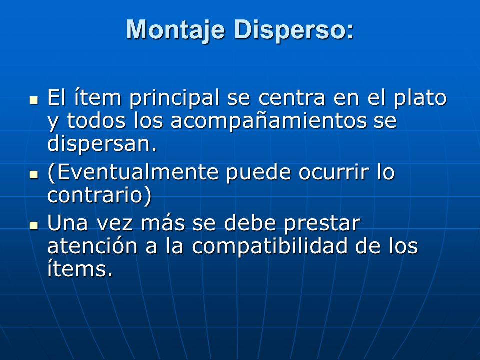 Montaje Disperso: El ítem principal se centra en el plato y todos los acompañamientos se dispersan.