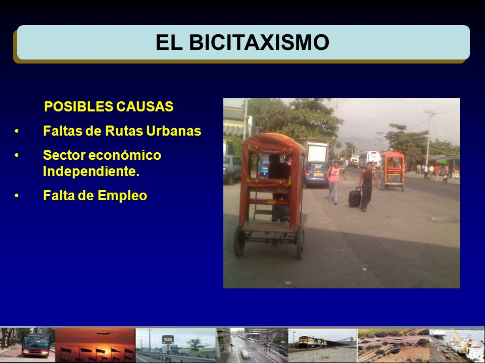 EL BICITAXISMO POSIBLES CAUSAS Faltas de Rutas Urbanas