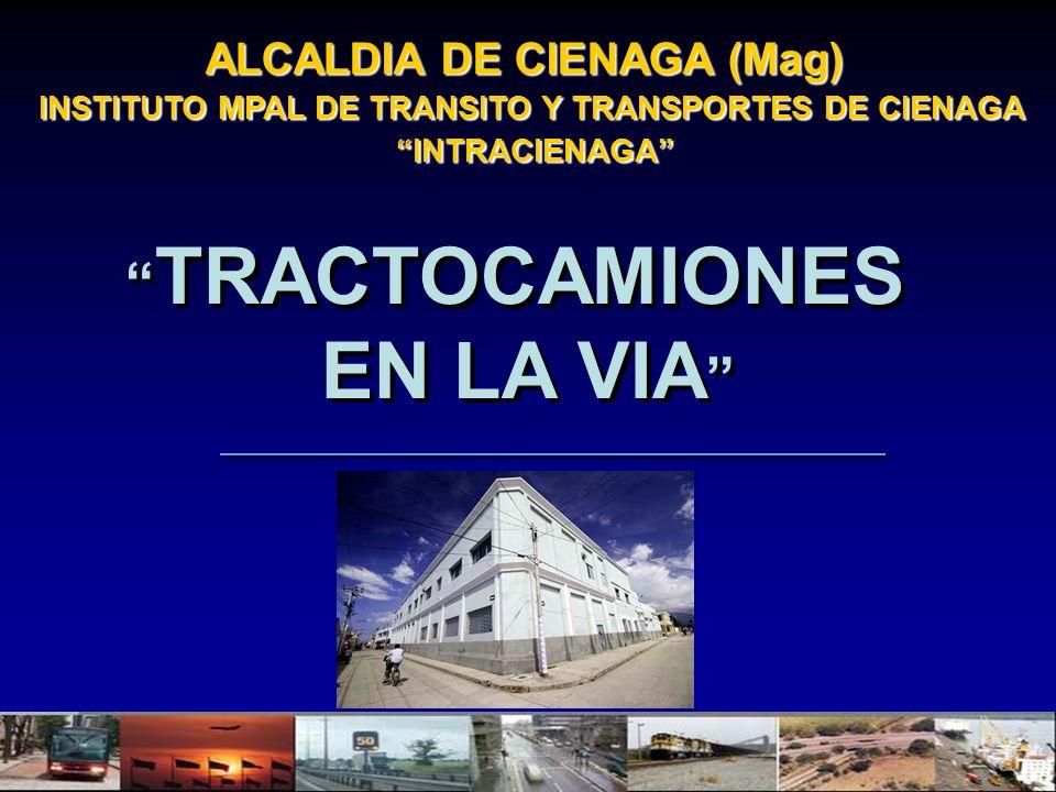 EN LA VIA TRACTOCAMIONES ALCALDIA DE CIENAGA (Mag)