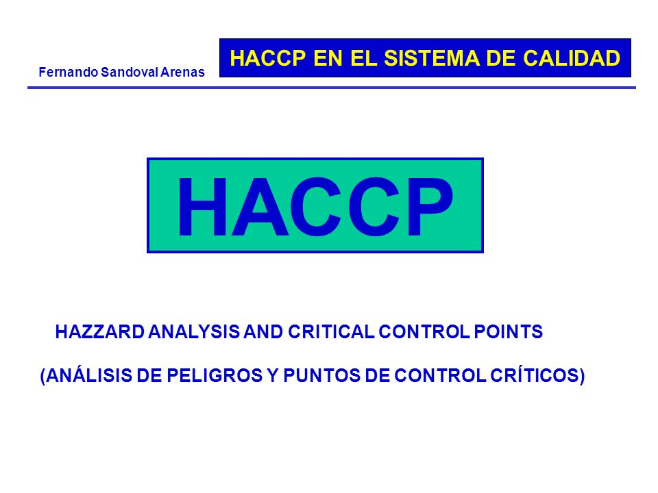 HACCP HAZZARD ANALYSIS AND CRITICAL CONTROL POINTS
