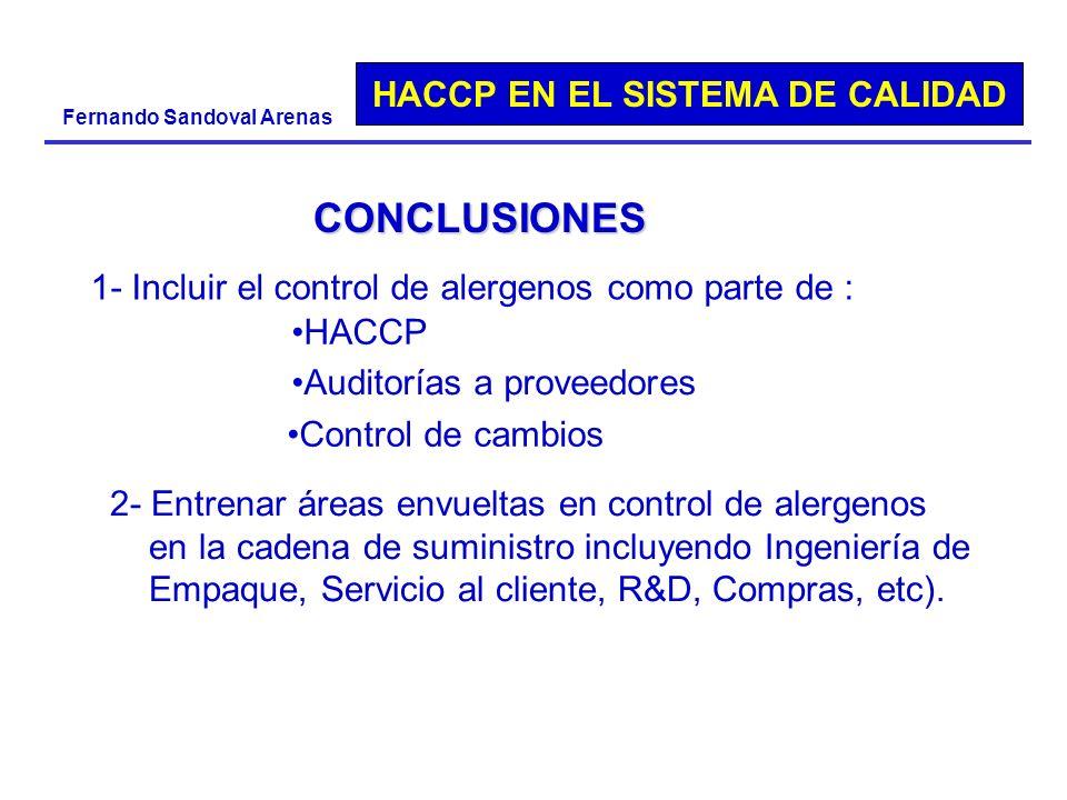 CONCLUSIONES 1- Incluir el control de alergenos como parte de : HACCP