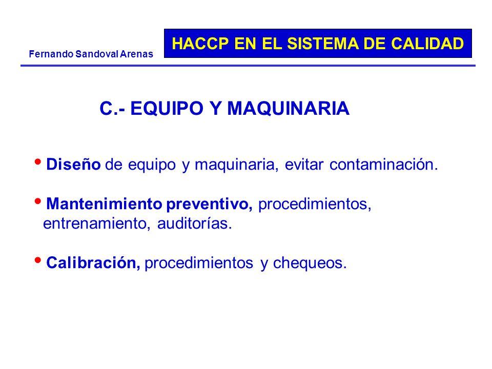 C.- EQUIPO Y MAQUINARIA Diseño de equipo y maquinaria, evitar contaminación. Mantenimiento preventivo, procedimientos,