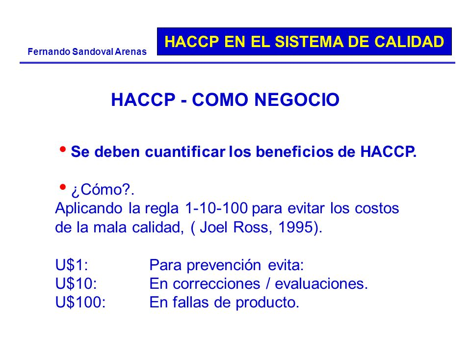 HACCP - COMO NEGOCIO Se deben cuantificar los beneficios de HACCP.