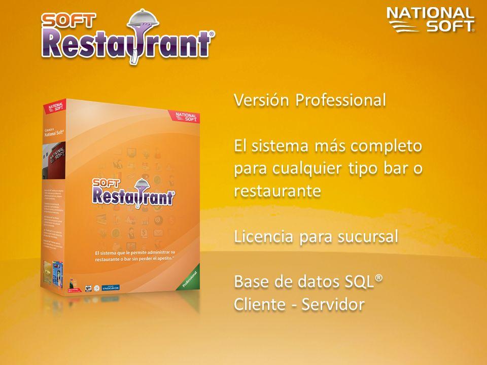 Versión Professional El sistema más completo para cualquier tipo bar o restaurante. Licencia para sucursal.