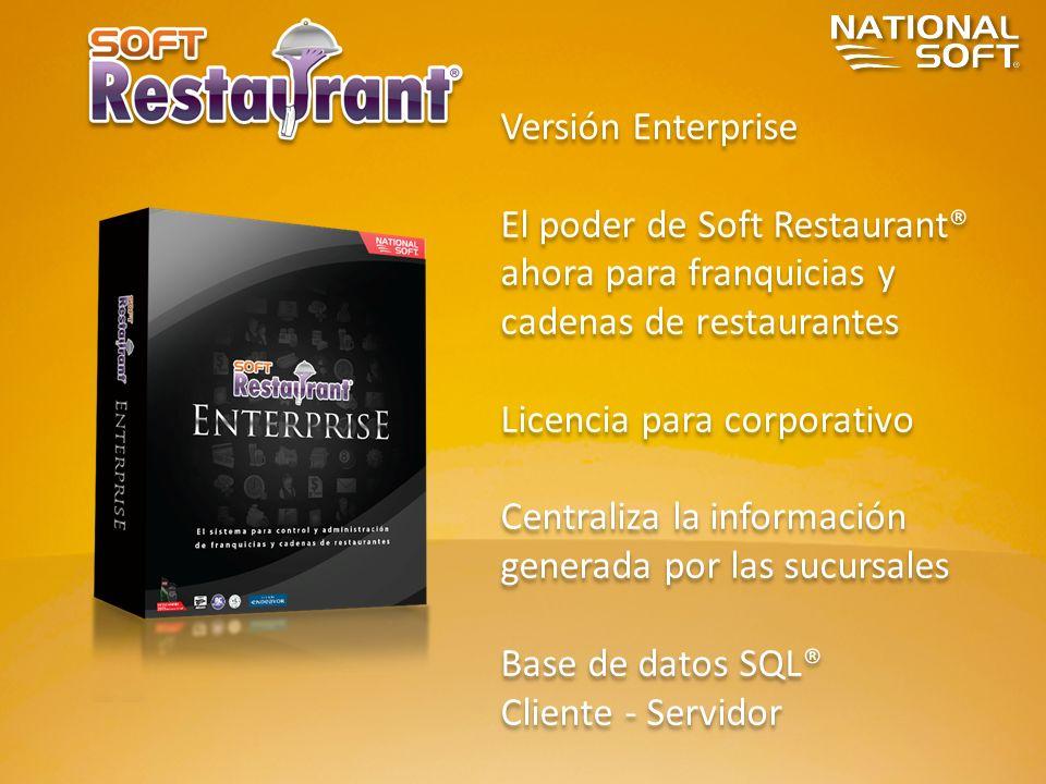 Versión Enterprise El poder de Soft Restaurant® ahora para franquicias y cadenas de restaurantes. Licencia para corporativo.