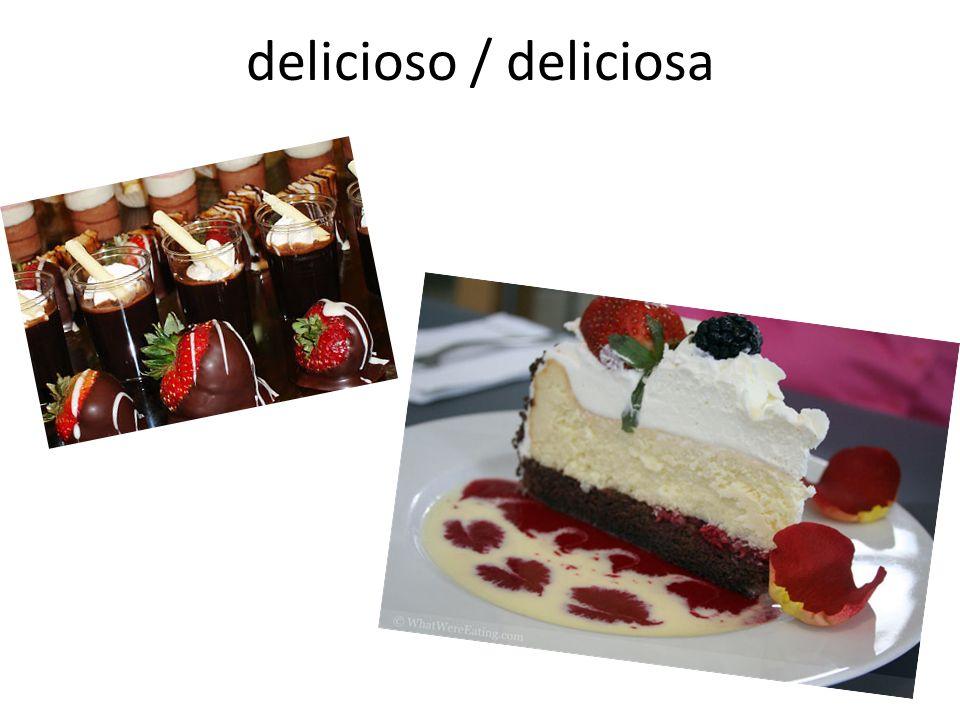 delicioso / deliciosa