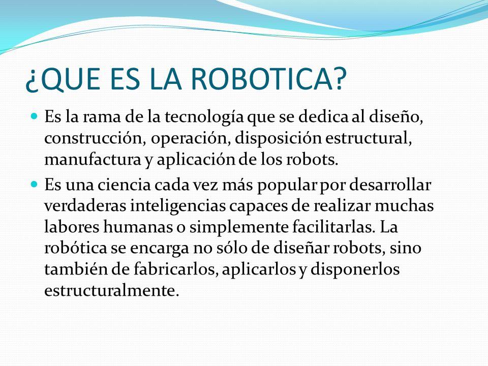 ¿QUE ES LA ROBOTICA