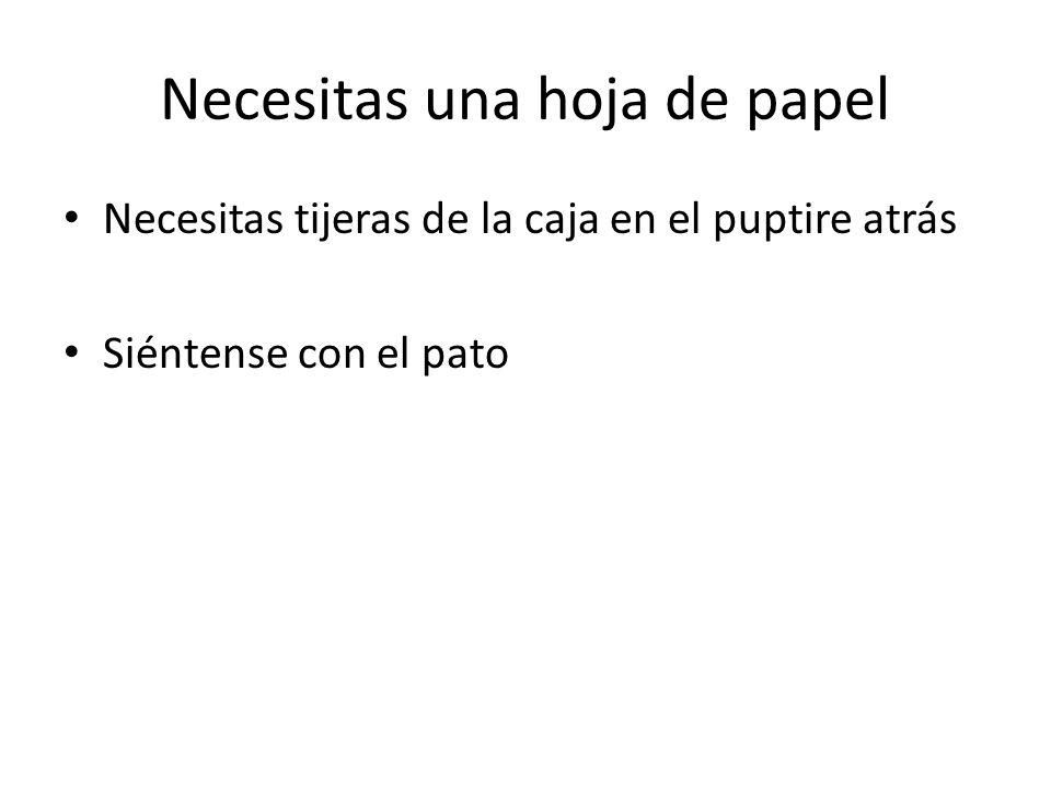 Necesitas una hoja de papel