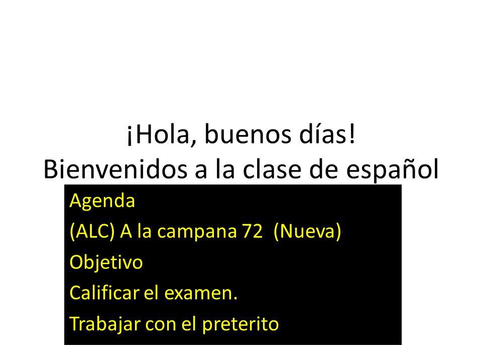 ¡Hola, buenos días! Bienvenidos a la clase de español