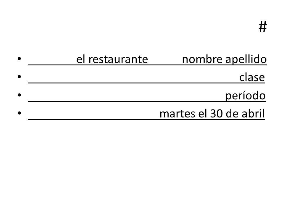 # el restaurante nombre apellido clase período martes el 30 de abril