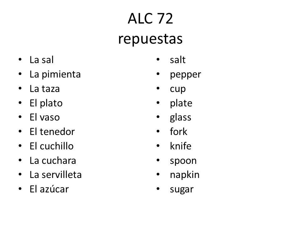 ALC 72 repuestas La sal La pimienta La taza El plato El vaso