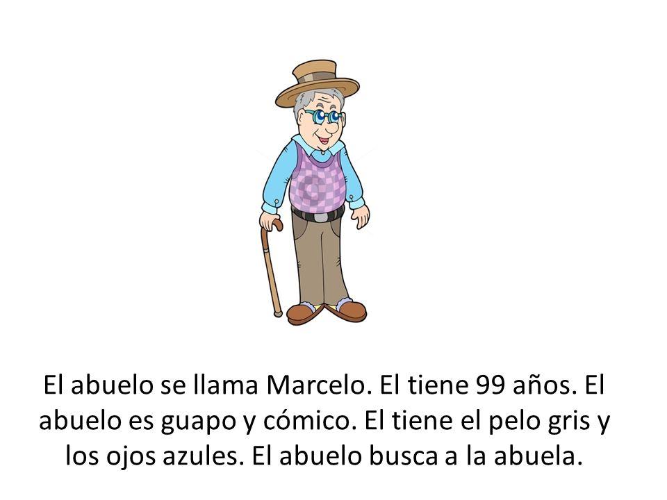 El abuelo se llama Marcelo. El tiene 99 años