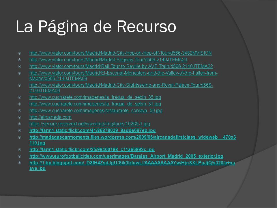La Página de Recurso http://www.viator.com/tours/Madrid/Madrid-City-Hop-on-Hop-off-Tour/d566-3482MVISION.