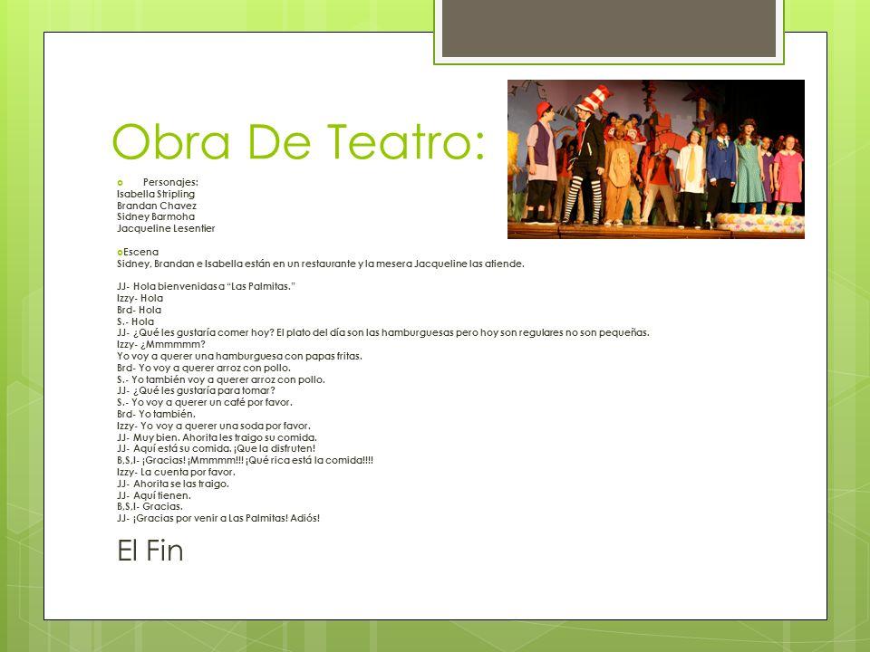 Obra De Teatro: El Fin Personajes: Isabella Stripling Brandan Chavez