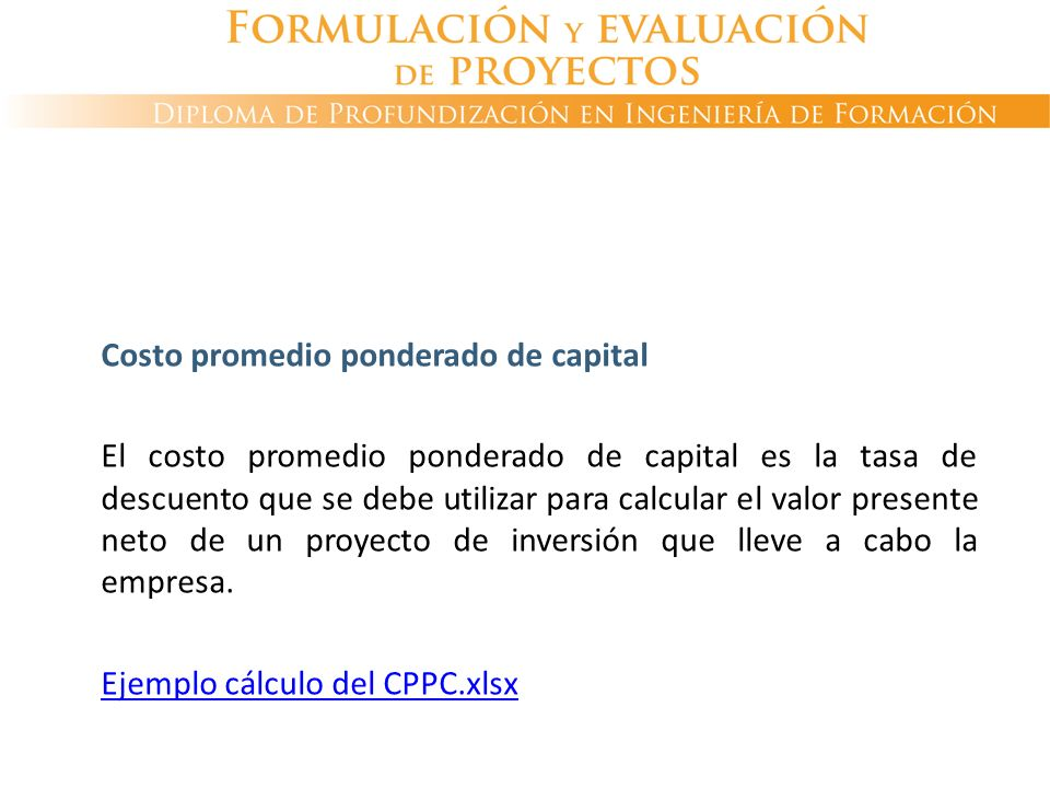 Costo de capital Costo promedio ponderado de capital