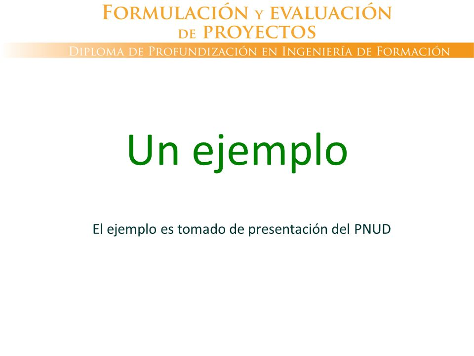 El ejemplo es tomado de presentación del PNUD