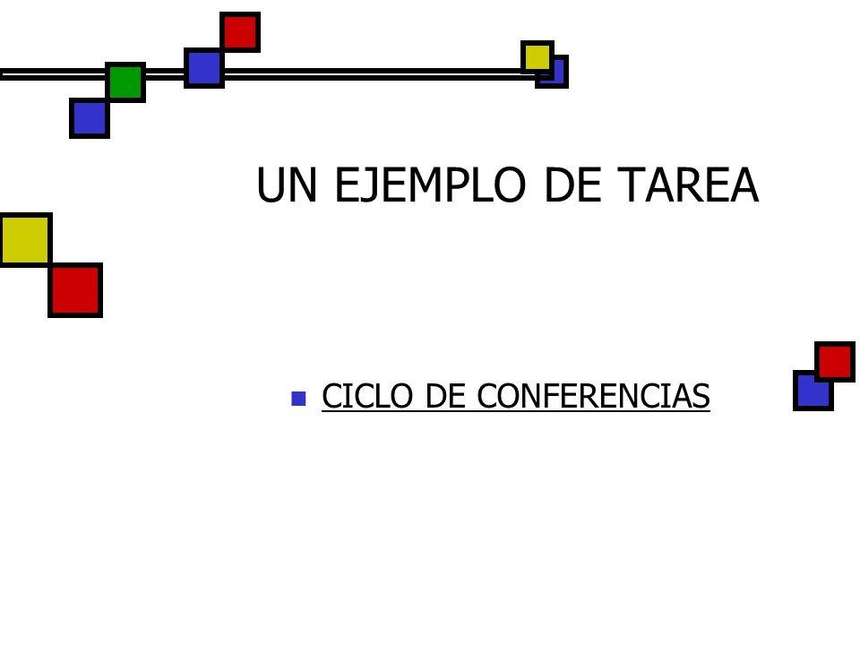 UN EJEMPLO DE TAREA CICLO DE CONFERENCIAS