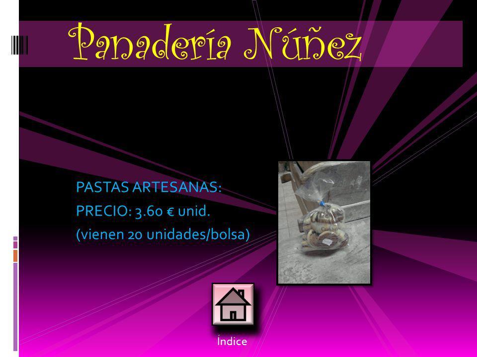 Panadería Núñez PASTAS ARTESANAS: PRECIO: 3.60 € unid.