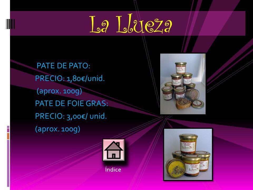 La Llueza PATE DE PATO: PRECIO: 1,80€/unid. (aprox. 100g)